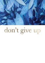 Don't give up by Agata Wojakowska