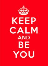 KEEP CALM BE YOU by amanda lawrence