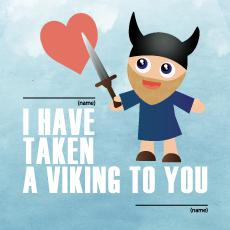 I have taken a Viking to you