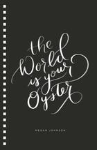 The World Is Your Oyste... by Barney Design