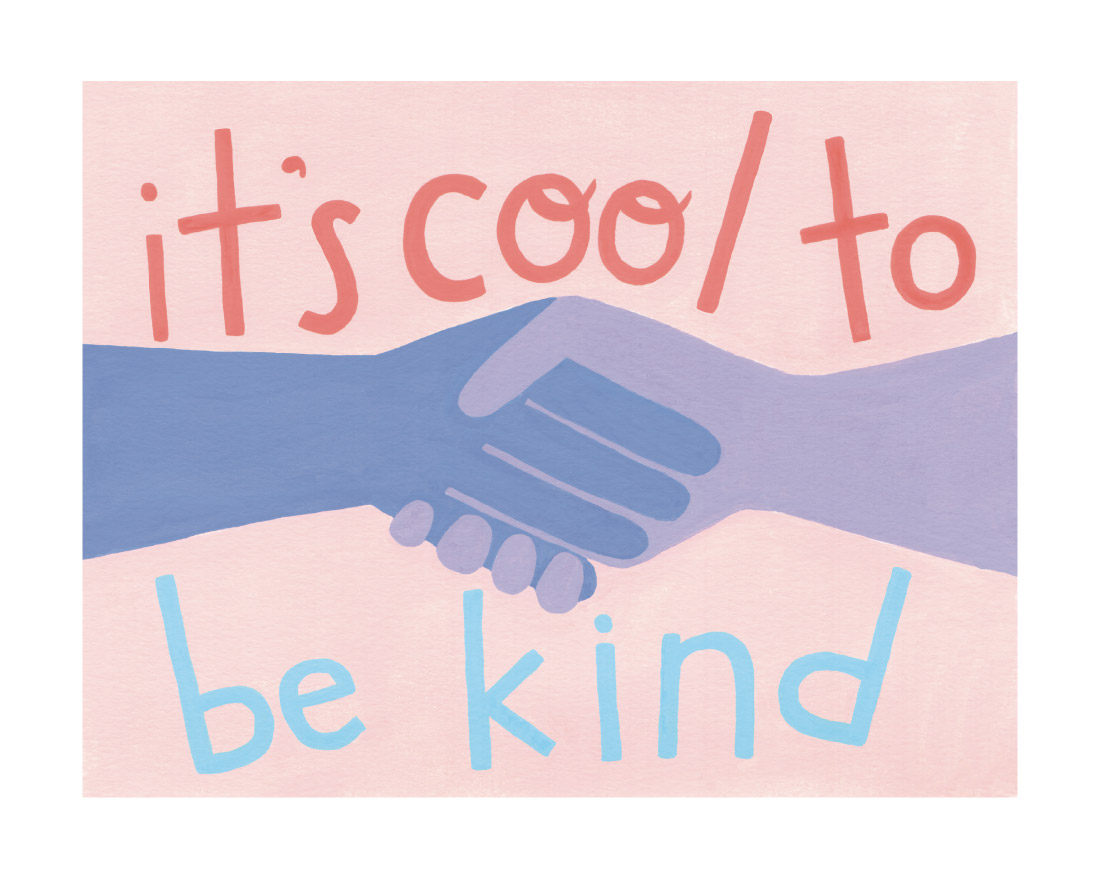 art prints - It's Cool to Be Kind by Candace Wiant